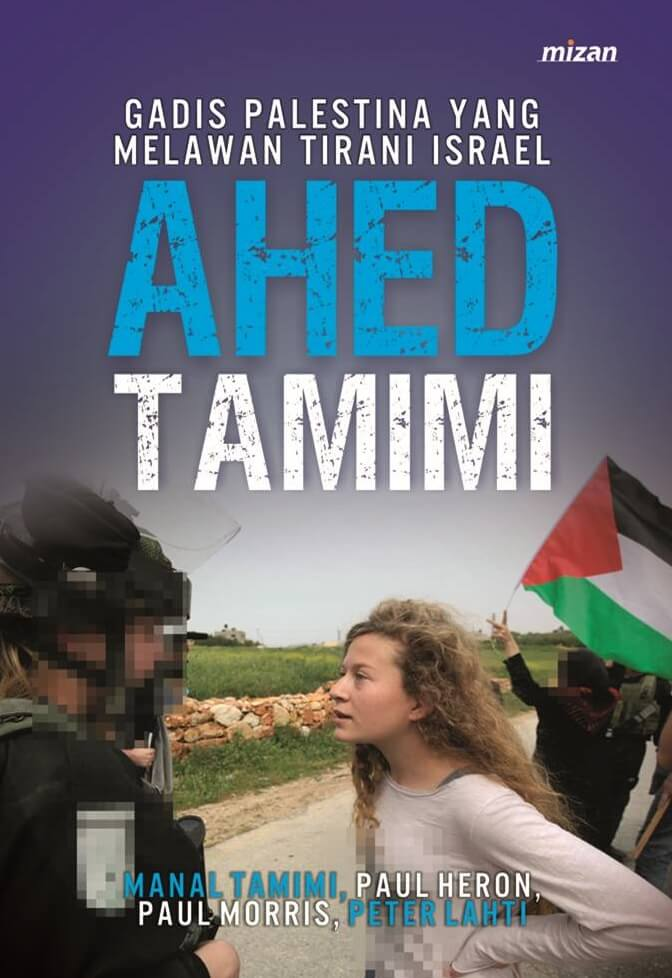 AHED TAMIMI: GADIS PALESTINA YANG MELAWAN TIRANI ISRAEL