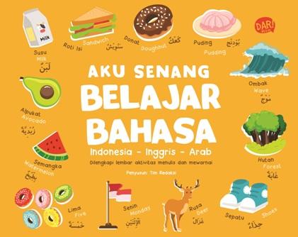 AKU SENANG BELAJAR BAHASA INDONESIA - INGGRIS - ARAB