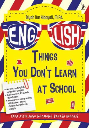 ENGLISH: THINGS YOU DONT LEARN AT SCHOOL