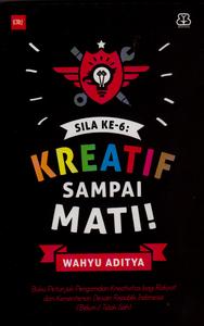 SILA KE 6: KREATIF SAMPAI MATI