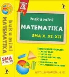 BUKU MINI MATEMATIKA SMA  X,XI,XII