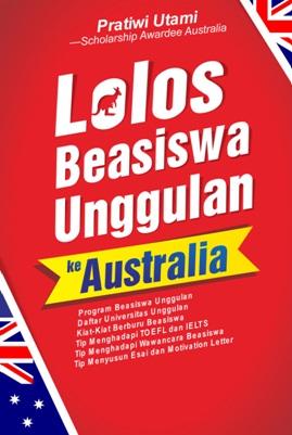 LOLOS BEASISWA UNGGULAN KE AUSTRALIA