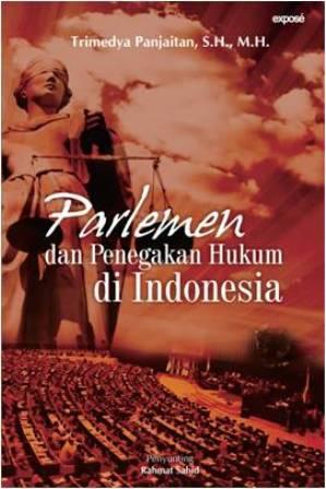 PARLEMEN DAN PENEGAKAN HUKUM DI INDONESIA