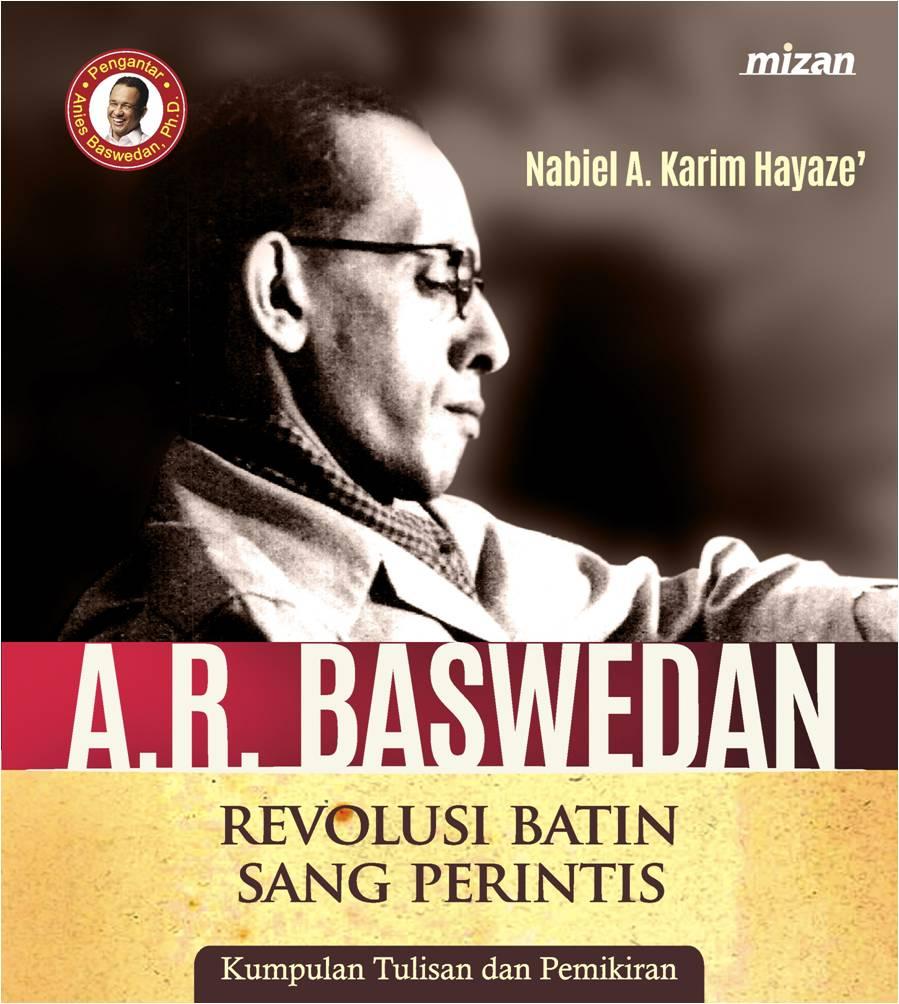 A.R. BASWEDAN: REVOLUSI BATIN SANG PERINTIS