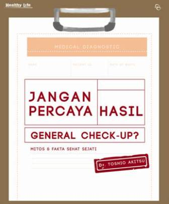 JANGAN PERCAYA HASIL GENERAL CHECK UP-HC