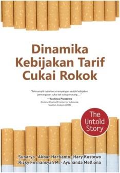 DINAMIKA KEBIJAKAN TARIF CUKAI ROKOK (THE UNTOLD STORY)