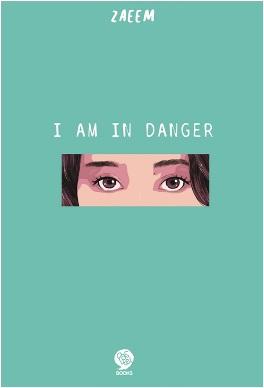I AM IN DANGER