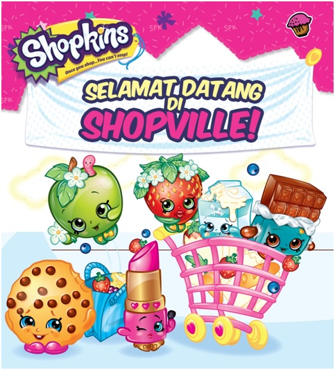 SHOPKINS SHOPPIES:SELAMAT DATANG DI SHOPVILLE! -SC