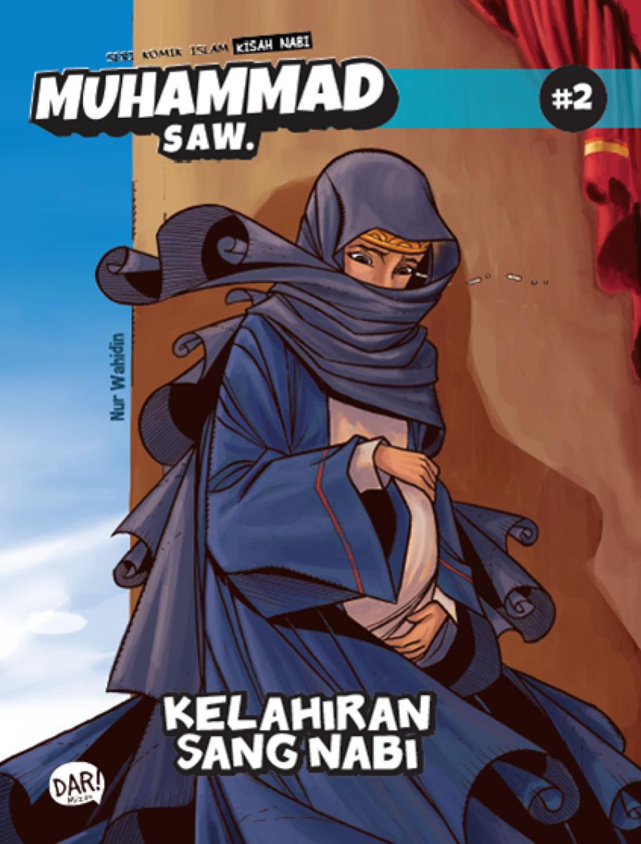 BBW: SKI KISAH NABI MUHAMMAD SAW #2: KELAHIRAN SANG NABI