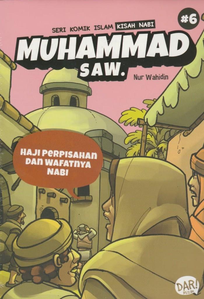 SKI KISAH NABI MUHAMMAD SAW #6: HAJI PERPISAHAN DAN WAFATNYA NABI