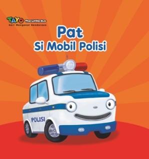 TAYO.SERI MENGENAL KENDARAAN: PAT SI MOBIL POLISI (BOARDBOOK)
