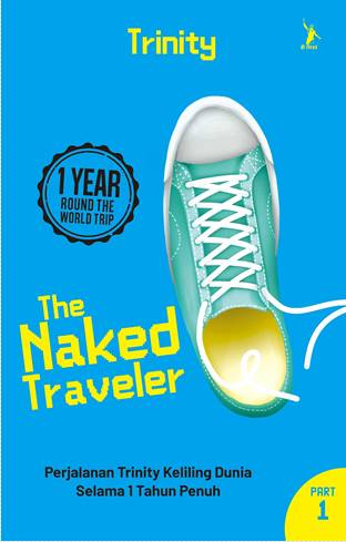 THE NAKED TRAVELER 5: 1 YEAR ROUND THE WORLD TRIP PART 1 (REPUBLISH)