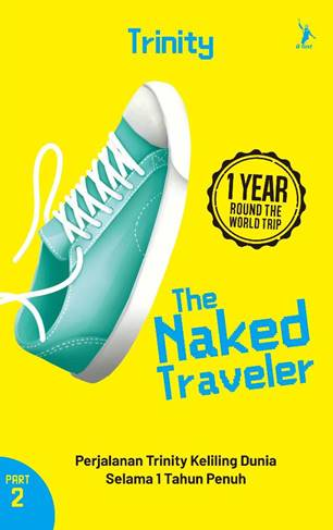 THE NAKED TRAVELER 6: 1 YEAR ROUND THE WORLD TRIP PART 2 (REPUBLISH)
