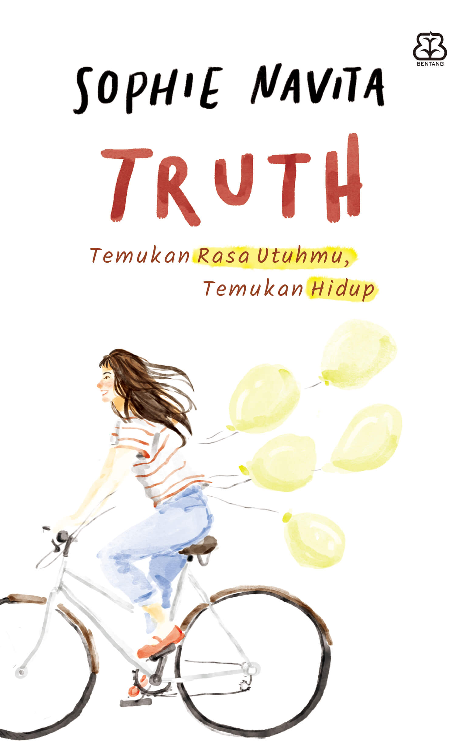 TRUTH : TEMUKAN RASA UTUHMU, TEMUKAN HIDUP